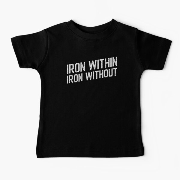 Iron Within Iron Without Tabletop Wargaming Baby T-Shirt