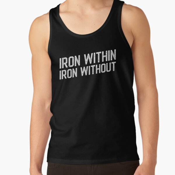 Iron Within Iron Without Tabletop Wargaming Tank Top