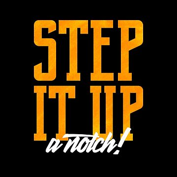 Step it Up a Notch! Motivational and Inspirational Design by mrgraphilip
