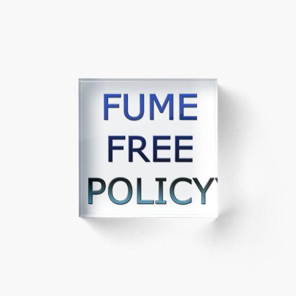 Fume Free Policy Acrylic Block
