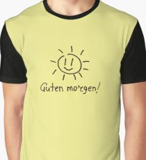 Guten Morgen! Grafik T-Shirt