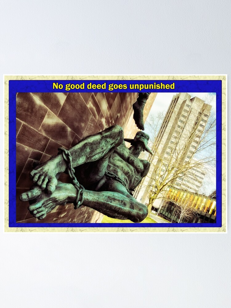Alternate view of No good deed goes unpunished Poster