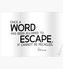 a word cannot be recalled - horace Poster