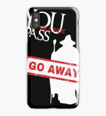 YOU SHALL NOT PASS! (Go away sign) Gandalf iPhone Case
