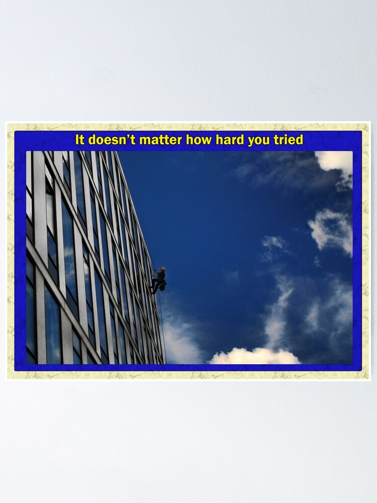 Alternate view of It doesn't matter how hard you tried Poster