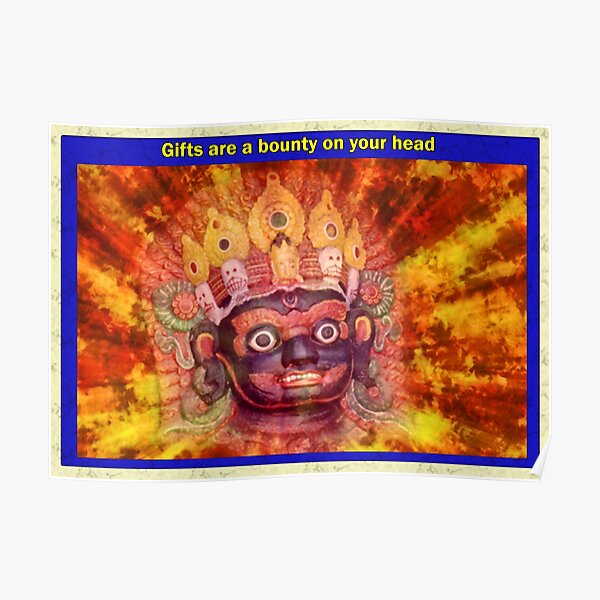 Gifts are a bounty on your head Poster