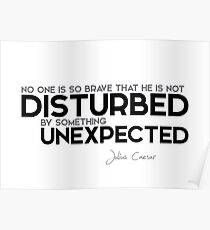 disturbed by something unexpected - julius caesar Poster