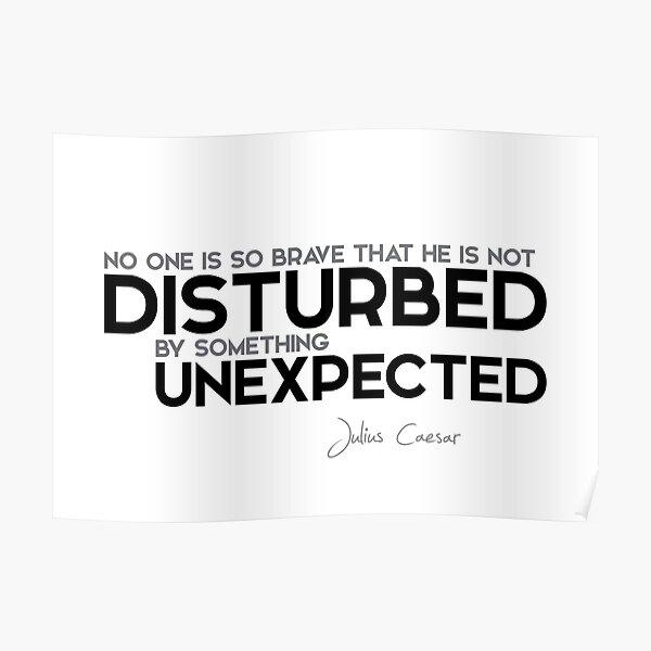 disturbed by something unexpected - julius caesar Poster