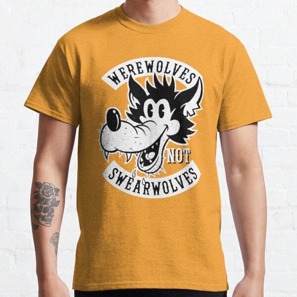 Werewolves NOT Swearwolves! Classic T-Shirt