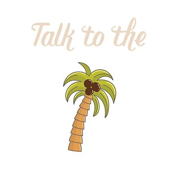 Talk to the Palm - Funny Sarcastic talk to the hand Quote for a Diva by kateshephard