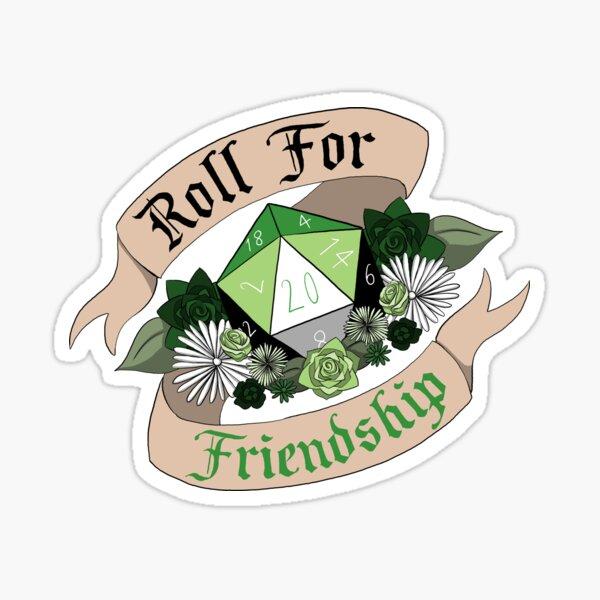 Roll For Friendship! - Aromantic Pride Sticker