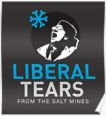 SPECIAL screeching Liberal/Democrat Tears From the Salt Mines Logo REE screaming Che Guevara style - Online Store Poster