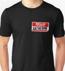 Hello My Name Is Katherine Name Tag Unisex T-Shirt