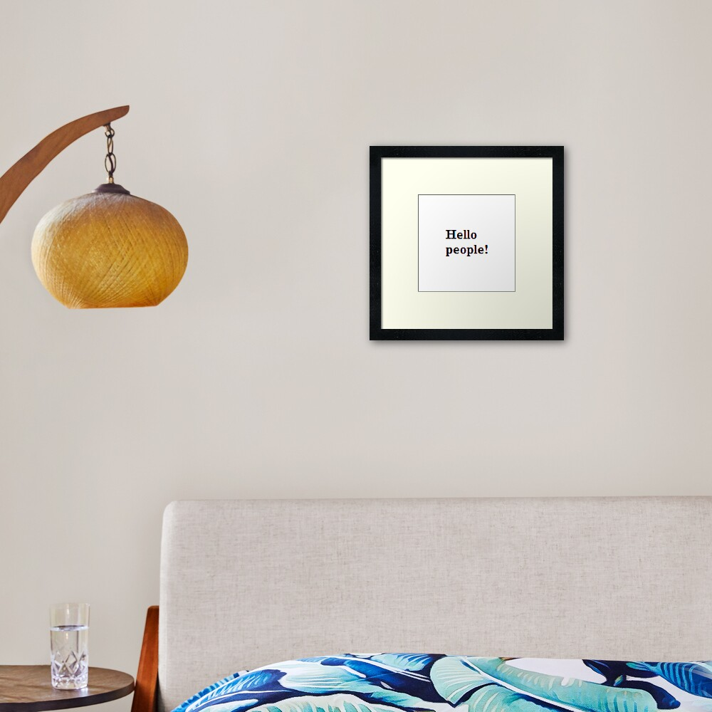 Hello people! #HelloPeople, #Hello, #People Framed Art Print