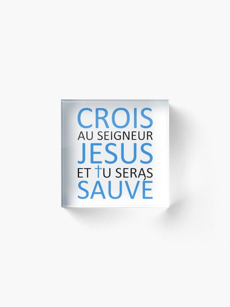 Alternate view of Believe Jesus Saves - Acts 16:31 Acrylic Block