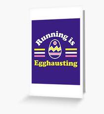 Running is Egghausting - Easter Running Greeting Card