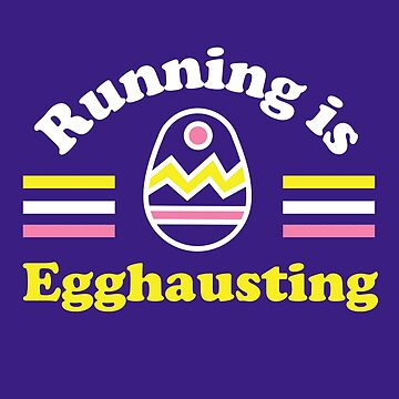 Running is Egghausting - Easter Running by yelly123