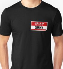 Hello My Name Is Jimmy Name Tag Unisex T-Shirt