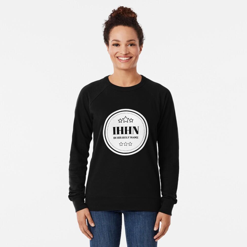 IHHN - In His Holy Name Lightweight Sweatshirt