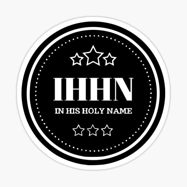 IHHN - In His Holy Name Sticker