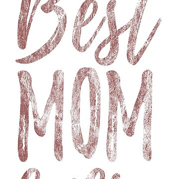"""Mothersday Theme """"Best Mom Ever"""" by rdebeer"""