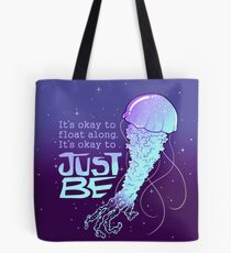 """""""It's Okay to Just Be"""" Cosmic Jellyfish Tote Bag"""