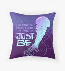 """It's Okay to Just Be"" Cosmic Jellyfish Throw Pillow"