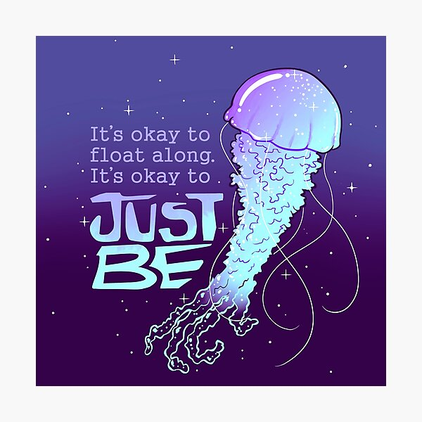 """It's Okay to Just Be"" Cosmic Jellyfish Photographic Print"
