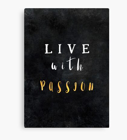Live with passion #motivationialquote Canvas Print