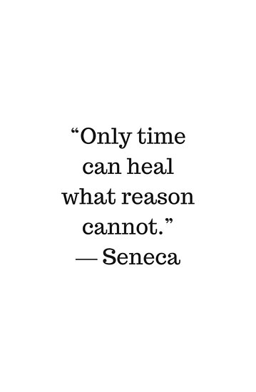 Stoic Wisdom Quotes Seneca Only Time Can Heal What Reason Cannot