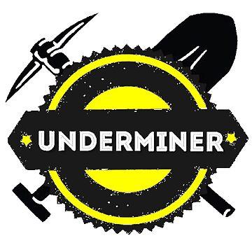 Underminer by Kangshu