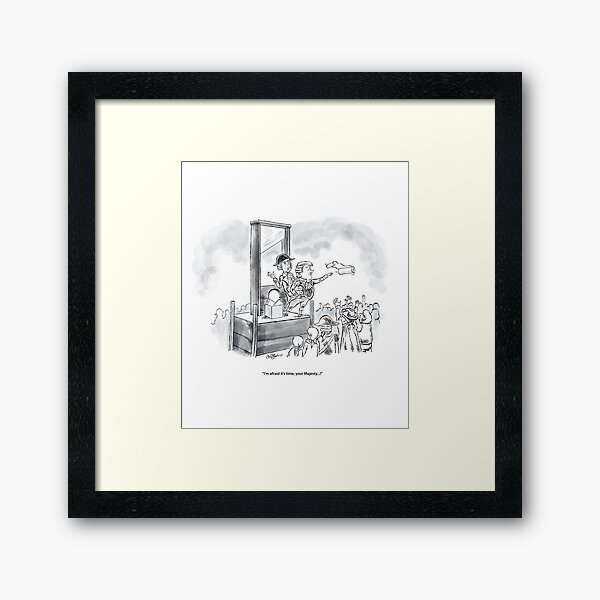 It's time, your majesty!  Framed Art Print