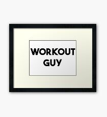 WORKOUT GUY Framed Print