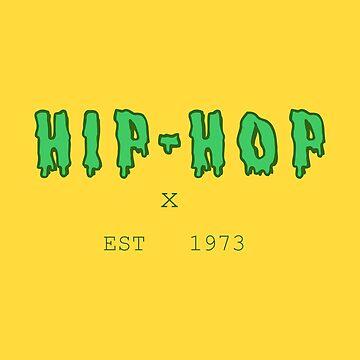 HIP-HOP X EST. 1973 by lazarotorresjr