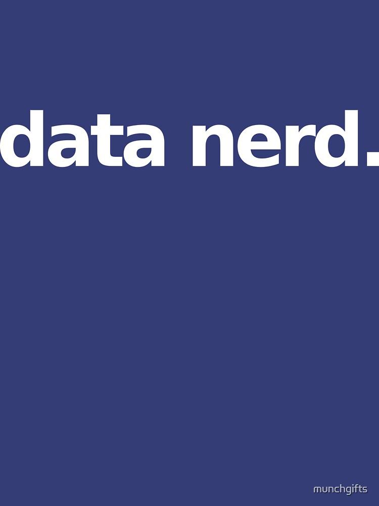 Data Nerd - Simple by munchgifts