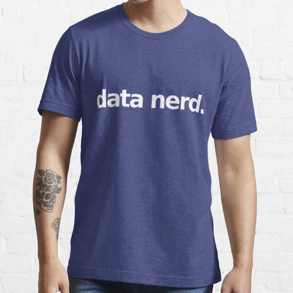 Data Nerd - Simple Essential T-Shirt