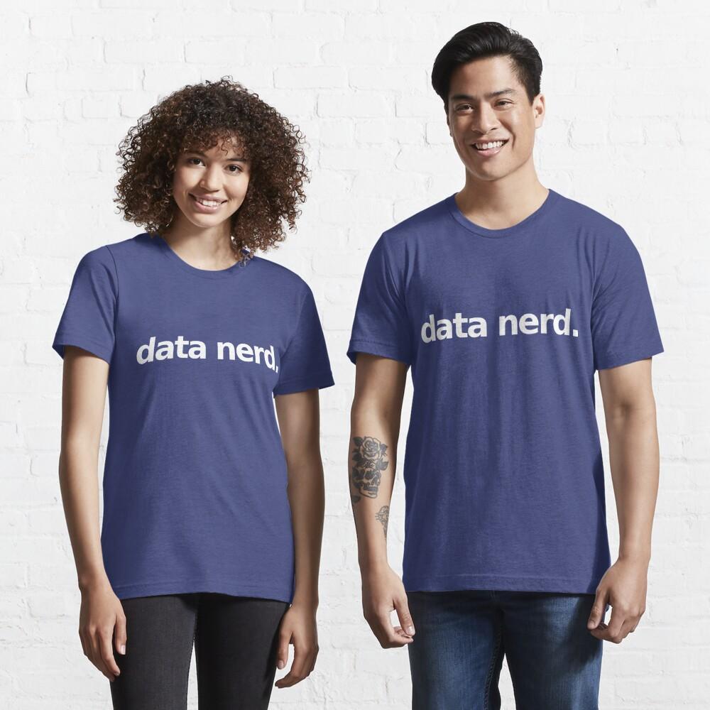 Data Nerd - Simple Essential T-Shirt