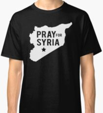 PRAY FOR SYRIA TSHIRT, SYRIA,  HELP CHILDREN OF SYRIA, STOP THE WAR, PEACE, WAR ON TERRORISM Classic T-Shirt