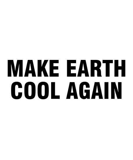 make earth cool again posters by allthetees redbubble
