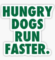 Hungry Dogs Run Faster 1 Sticker