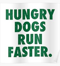 Hungry Dogs Run Faster 1 Poster