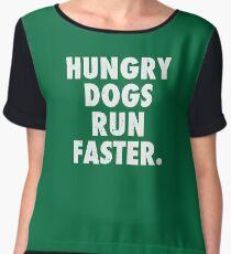 Hungry Dogs Run Faster 2 Chiffon Top
