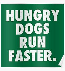 Hungry Dogs Run Faster 2 Poster