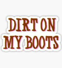 Dirt On My Boots - Jon Pardi Sticker