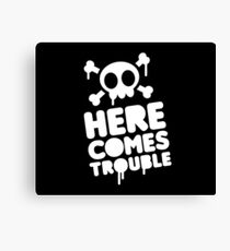 HERE COMES TROUBLE Canvas Print
