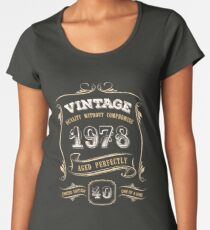 40th Birthday Gift Gold Vintage 1978 Aged Perfectly Women's Premium T-Shirt