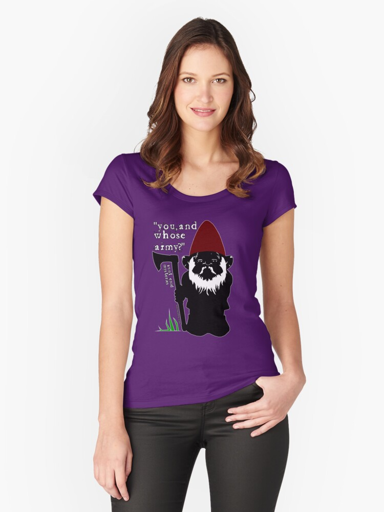 You and Whose Army? Women's Fitted Scoop T-Shirt Front