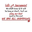 Life is a Tournament by StarVia