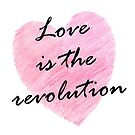 Love is the Revolution by StarVia