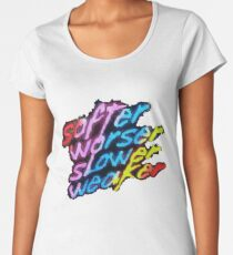 Softer Worser Slower Weaker Women's Premium T-Shirt